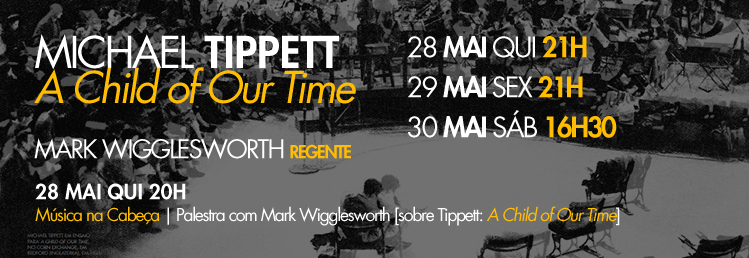 Destaque Temporada 2015 - Tippett | A Child of Our Time